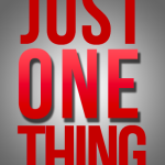 Just One Thing