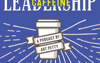 Image for Leadership Caffeine podcast by Art Petty