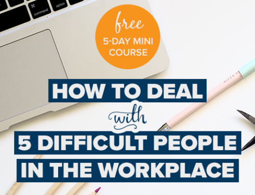 Free Mini-Course: How to Deal with 5 Difficult Characters